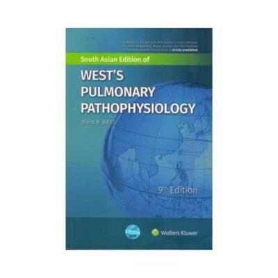 Wests Pulmonary Pathophysiology 9th edition by John B. West