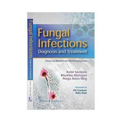 Fungal Infections 1st edition by Kabir Sardana