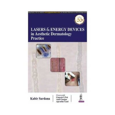Lasers & Energy Devices In Aesthetic Dermatology Practice 1st edition by Kabir Sardana