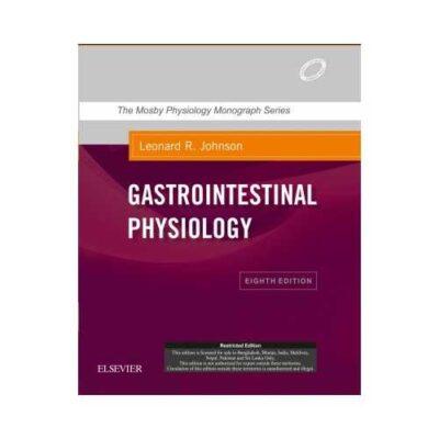 Gastrointestinal Physiology 8th edition by Leonard R. Johnson