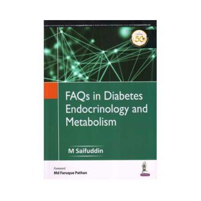 FAQs In Diabetes Endocrinology And Metabolism 1st edition by M Saifuddin