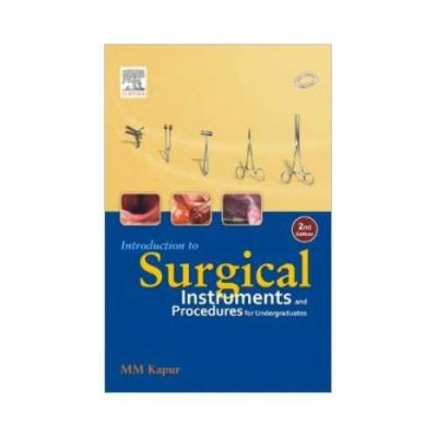Introduction To Surgical Instruments And Procedures For Undergraduates 2nd edition by M.M. Kapur