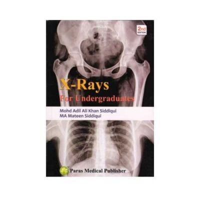 X-Rays For Undergraduates 2nd edition by Mohd Adil Ali Khan Siddiqui