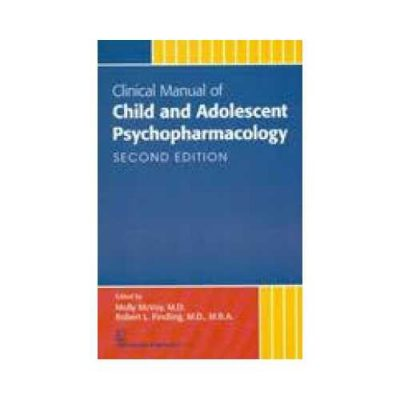 Clinical Manual Of Child And Adolescent Psychopharmacology 2nd edition by Molly McVoy