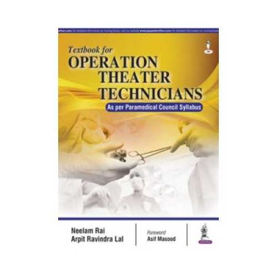 Textbook For Operation Theater Technicians 2017As Per Paramedical Council Syllabus1st edition by Neelam Rai