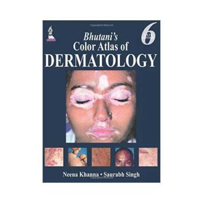 Bhutani'S Color Atlas Of Dermatology 6th edition by Neena Khanna