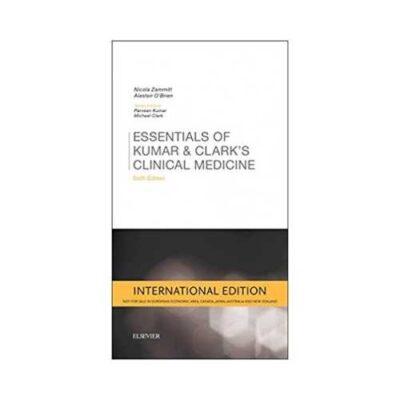 Essentials Of Kumar And Clark'S Clinical Medicine 6th edition by Nicola Zammitt
