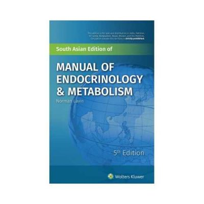 Manual Of Endocrinology & Metabolism 52018South Asian Edition5th edition by Norman Lavin