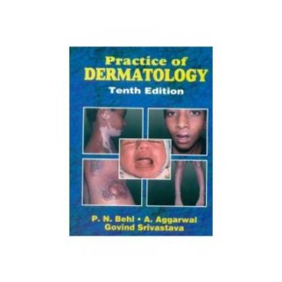 Practice Of Dermatology 10th edition by P.N.Behl