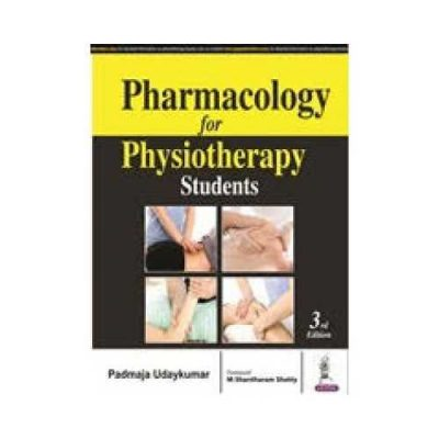 Pharmacology For Physiotherapy Students 3rd/3rd edition by Padmaja Udaykumar