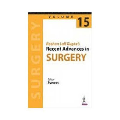 Roshan Lall Guptas Recent Advances In Surgery 2018 (Vol. 15)1st edition by Puneet
