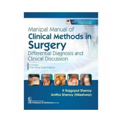 Manipal Manual Of Clinical Methods In Surgery 2019Differential Diagnosis And Clinical Discussion1st edition by Rajgopal K Shenoy