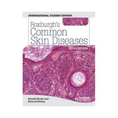 Roxburghs Common Skin Diseases 18th edition by Ronald Marks