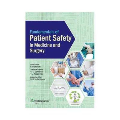 Fundamentals Of Patient Safety In Medicine And Surgery 1st edition by S.P. Stawicki