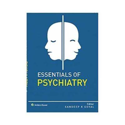 Essentials Of Psychiatry 1st edition by Sandeep K Goyal