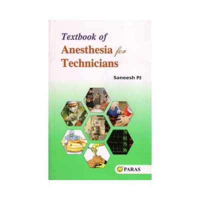 Textbook Of Anesthesia For Technicians 1st edition by Saneesh PJ