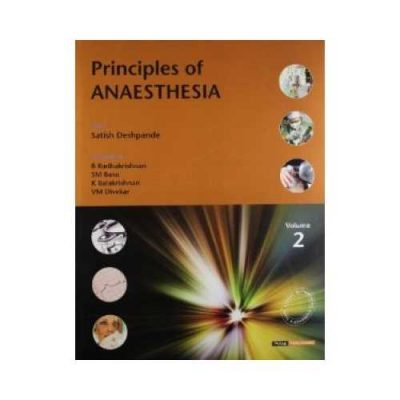 Principles Of Anaesthesia 2007 (2 Vols. Set)1st edition by Satish Deshpande
