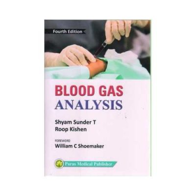 Blood Gas Analysis 4th edition by Shyam sunder T
