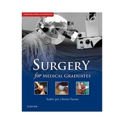 Surgery For Medical Graduates 1st edition by Sudhir Jain