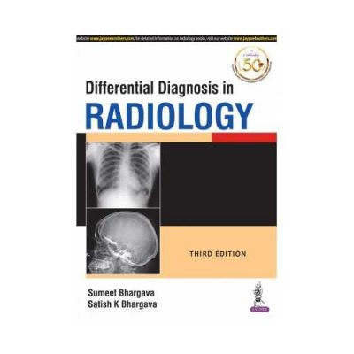 Differential Diagnosis In Radiology 3rd/3rd edition by Sumeet Bhargava
