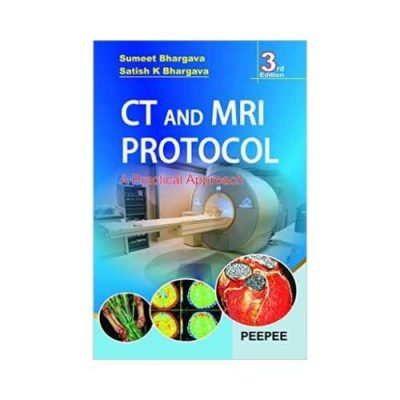 CT And MRI Protocols 3rd/3rd edition by Sumeet Bhargava