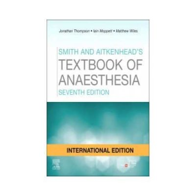 Smith And Aitkenheads Textbook Of Anaesthesia 7th/2020
