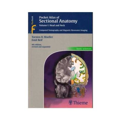 Pocket Atlas Of Sectional Anatomy Head And Neck 42014 (Vol.1)Computed Tomography And Magnetic Resonance Imaging4th edition by Torsten B Moeller