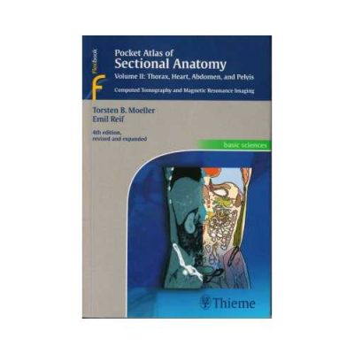Pocket Atlas Of Sectional Anatomy Thorax, Heart, Abdomen And Pelvis 42014 (Vol. 2)Computed Tomography And Magnetic Resonance Imaging4th edition by Torsten B Moeller