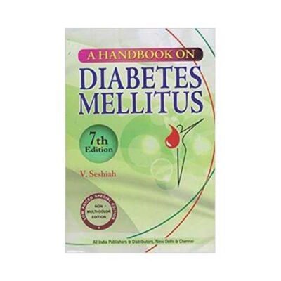 Handbook On Diabetes Mellitus 7th edition by V Seshiah