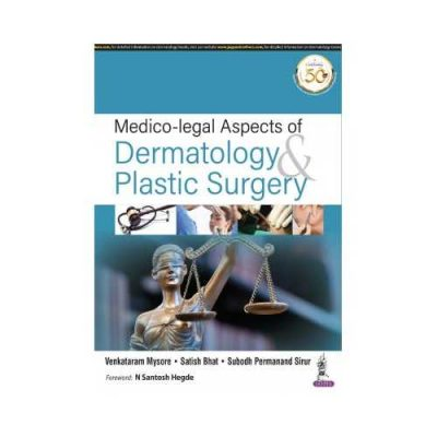 Medico Legal Aspects Of Dermatology & Plastic Surgery 1st edition by Venkataram Mysore