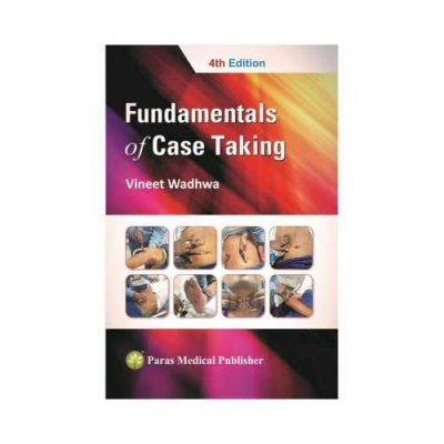 Fundamentals Of Case Taking 4th edition by Vineet Wadhwa