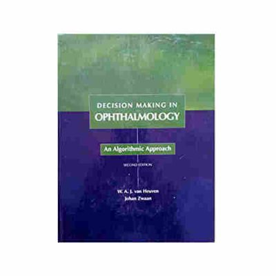 Decision Making in Ophthalmology: Decision Making Series By W.A.J. van Heuven