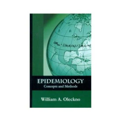 Epidemiology Concepts And Methods 1st edition by William A.Oleckno
