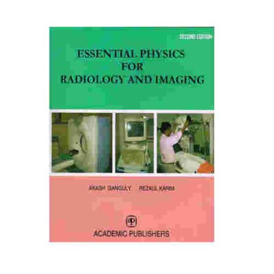 Essential Physics For Radiology And Imaging 2nd/2016 By Akash Ganguly