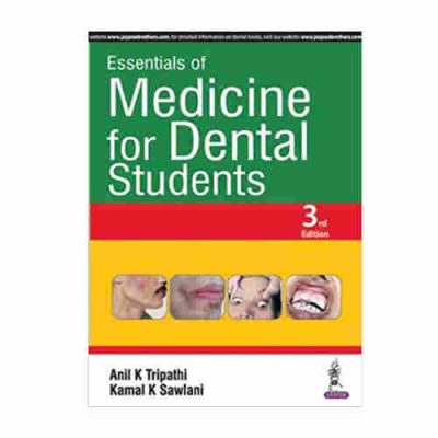 Essentials Of Medicine For Dental Students By Anil K Tripathi