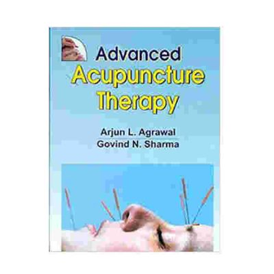 Advanced Acupuncture Therapy By Arjun L. Agrawal