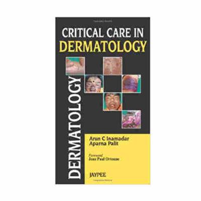 Critical Care In Dermatology By Arun C Inamadar