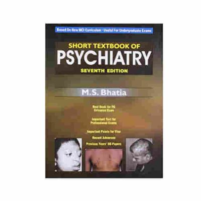 Short Textbook of Psychiatry 7Ed By M S Bhatia