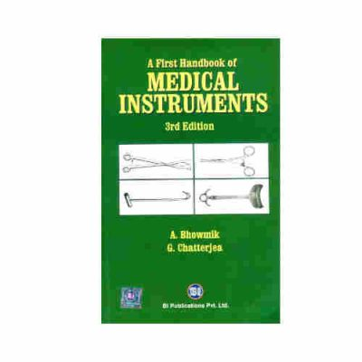 A First Handbook of Medical Instruments By A. Bhowmik