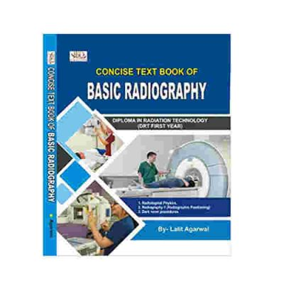 Concise Textbook of Basic Radiography By By-Lalit Agarwal