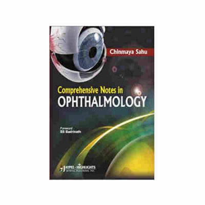 Comprehensive Notes in Ophthalmology By Chinmaya Sahu
