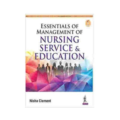 Essentials Of Management Of Nursing Service & Education By Nisha Clement