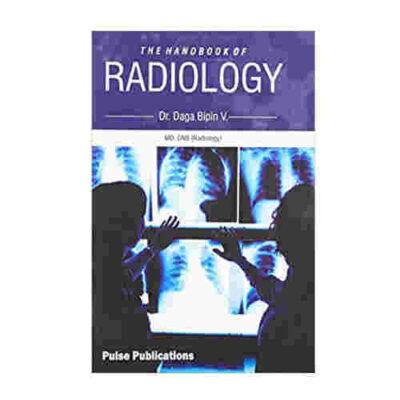 THE HANDBOOK OF RADIOLOGY By Dr Daga Bipin V.