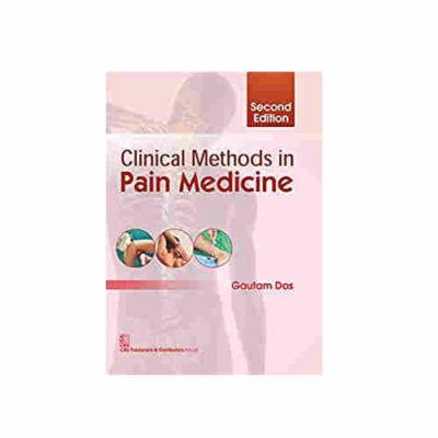 Clinical Methods in Pain Medicine By Gautam Das