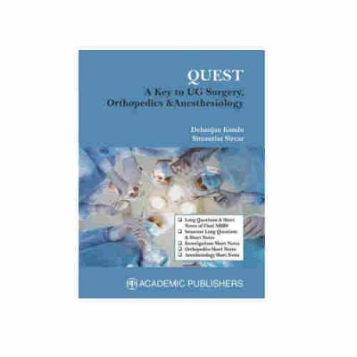 Quest A Key to UG Surgery Orthopedics & Anesthesiology By Debanjan Kundu