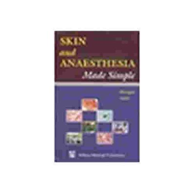 Skin & Anaesthesia Made Simple By Deepti