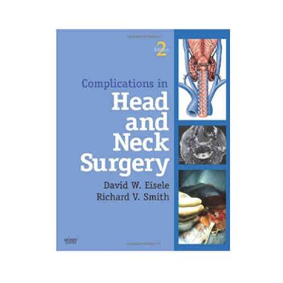 Complications in Head and Neck Surgery with CD Image Bank By David W. Eisele