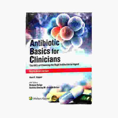 Antibiotic basics for clinicians (SAE Edn) By Alan R. Hauser