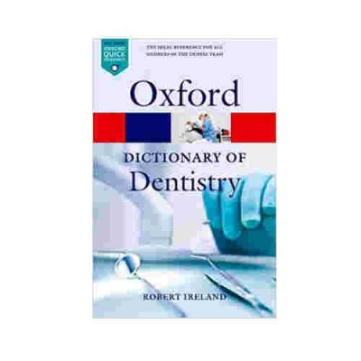 A Dictionary of Dentistry (Oxford Quick Reference) By Robert Ireland