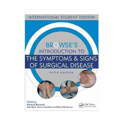 Browse's Introduction to the Symptoms & Signs of Surgical Disease By Kevin G Burnand